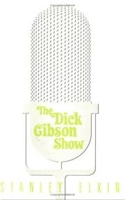 The Dick Gibson show by Stanley Elkin