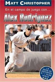 Cover of: En El Campo de Juego con... Alex Rodriguez (On the Field with... Alex Rodriguez) (La Serie De Deportes No. 1 Para Ninos / Childrens No. 1 Sports Series) by Matt Christopher