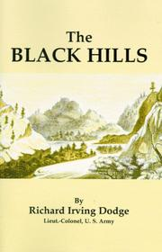 The Black Hills by Richard Irving Dodge