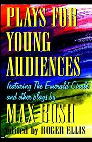 Plays for young audiences by Max Bush