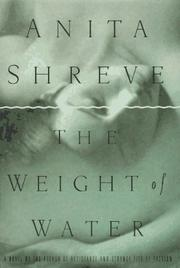 The Weight of Water by Anita Shreve, Anita Shreve