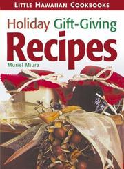 Holiday Gift Giving Recipes (Little Hawaiian Cookbooks) PDF