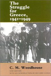 The struggle for Greece, 1941-1949 by C. M. Woodhouse