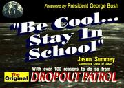 Be cool-- stay in school by Jason Summey