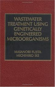 Wastewater treatment using genetically engineered microorganisms by Masanori Fujita