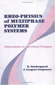 Rheo-physics of multiphase polymersystems by K. Sndergaard