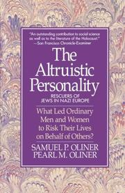 Altruistic Personality by Samuel P. Oliner