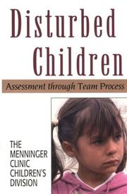Disturbed children by Menninger Foundation. Children's Division.