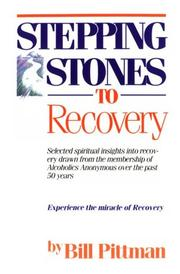 Stepping stones to recovery by Bill Pittman