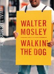 Walkin&#39; the dog by Walter Mosley