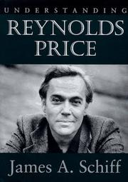 Understanding Reynolds Price by James A. Schiff
