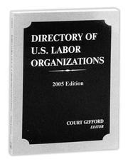 Directory of U.S. Labor Organizations 2005 (Directory of Us Labor Organizations) PDF