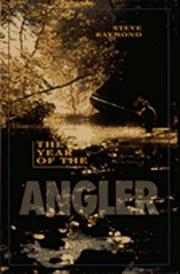 The year of the angler by Steve Raymond