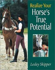 Realize Your Horse's True Potential by Lesley Skipper