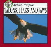 Talons, beaks, and jaws by Lynn M. Stone