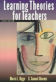 Learning theories for teachers by Bigge, Morris L.