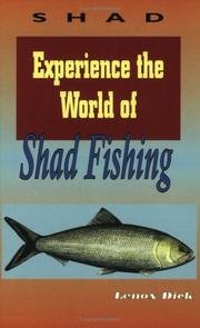 Experience the world of shad fishing by H. Lenox H. Dick