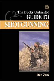 The Ducks Unlimited Guide to Shotgunning PDF