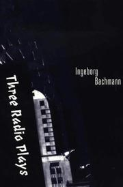 Three Radio Plays by Ingeborg Bachmann