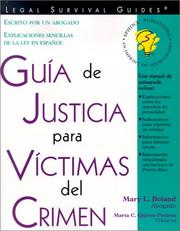 Crime victims' guide to justice by Mary L. Boland