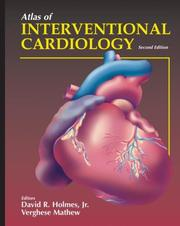 Atlas of Interventional Cardiology (Atlas of Heart Diseases (Unnumbered).) (Atlas of Heart Diseases (Unnumbered).)