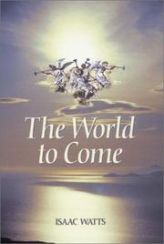 The world to come by Watts, Isaac