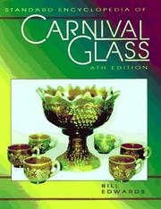 Standard encyclopedia of carnival glass by Edwards, Bill.