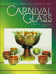 The standard carnival glass price guide by Edwards, Bill.