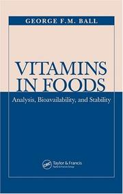Vitamins in foods by G. F. M. Ball
