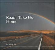 Cover of: Roads take us home by Lee Sullivan Hill