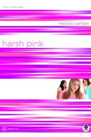 Harsh Pink by Melody Carlson