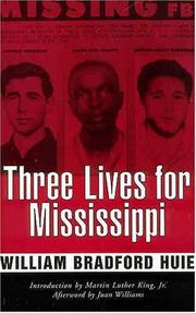 Three lives for Mississippi by William Bradford Huie