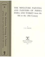 The miniature painting and painters of Persia, India, and Turkey from the 8th to the 18th century by F. R. Martin