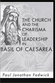 Cover of: Church and the Charisma of Leadership in Basil of Caesarea by Paul Jonathan Fedwick