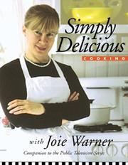 Cover of: Simply delicious cooking with Joie Warner by Joie Warner