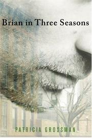 Brian in three seasons by Patricia Grossman, Patricia Grossman
