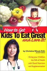 How to Get Kids to Eat Great & Love It! PDF