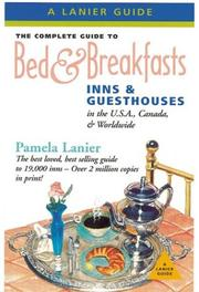 The Complete Guide to Bed & Breakfasts, Inns & Guesthouses by Pamela Lanier