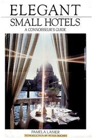 Elegant Small Hotels by Pamela Lanier