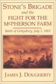Stone's Brigade and the fight for the McPherson Farm by James J. Dougherty