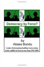 Democracy by force? by Abass Bundu