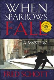 When Sparrows Fall by Fred W. Schott