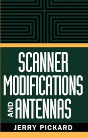 Scanner modifications and antennas by Jerry Pickard