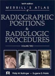 Merrill&#39;s atlas of radiographic positions and radiologic procedures by Philip W. Ballinger
