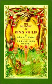 Cover of: History of King Philip by John S. C. Abbott