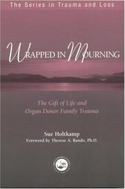 Wrapped in mourning by Sue Holtkamp