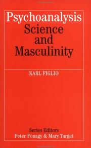 Psychoanalysis, science, and masculinity by Figlio, Karl.