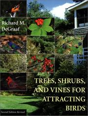 Trees, shrubs, and vines for attracting birds by Richard M. DeGraaf
