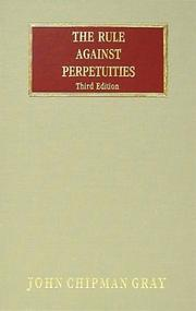 The rule against perpetuities by John Chipman Gray
