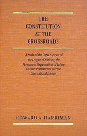 The Constitution at the cross roads by Edward Avery Harriman